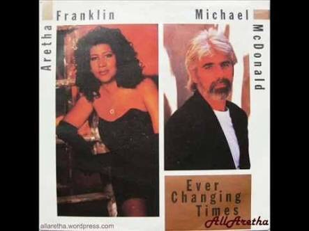 Aretha Franklin and Michael McDonald ever changing times